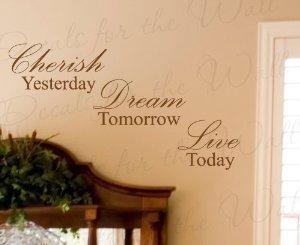 CHERISH YESTERDAY DREAM TOMORROW LIVE TODAY Vinyl wall art Inspirational quot...(China (Mainland))