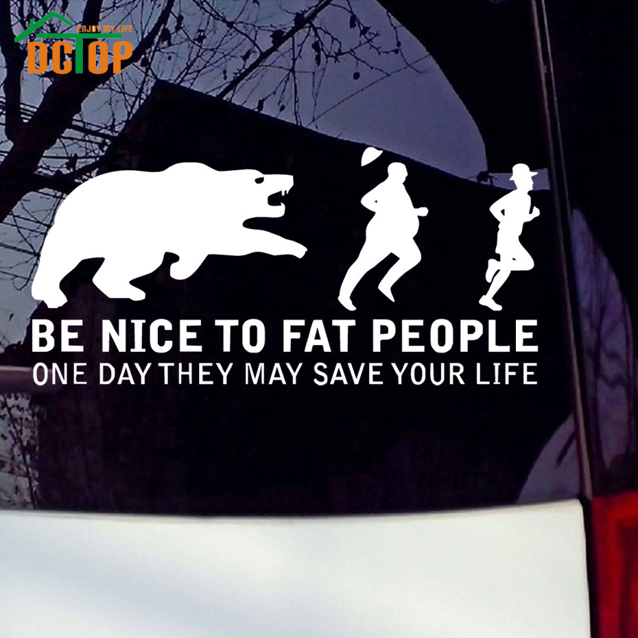 Be Nice To Fat People One Day Vinyl Car Sticker They May Save Your Life Car Styling Removable Bear Catching Fat Man New Design(China (Mainland))