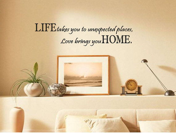 life takes you unexpected places love brings you home wall saying quote vinyl sticker decal 6x24