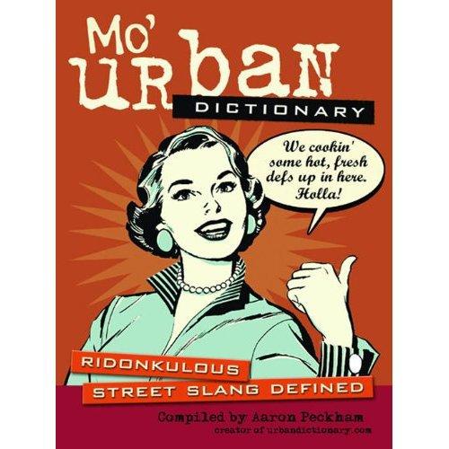 Mo 'Urban Dictionary: Ridonkulous Street Slang Defined [Kin(China (Mainland))