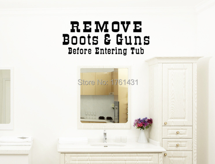 Remove Boots & Guns Before Entering Tub home decoration wall art decals home decoration wallpaper(China (Mainland))