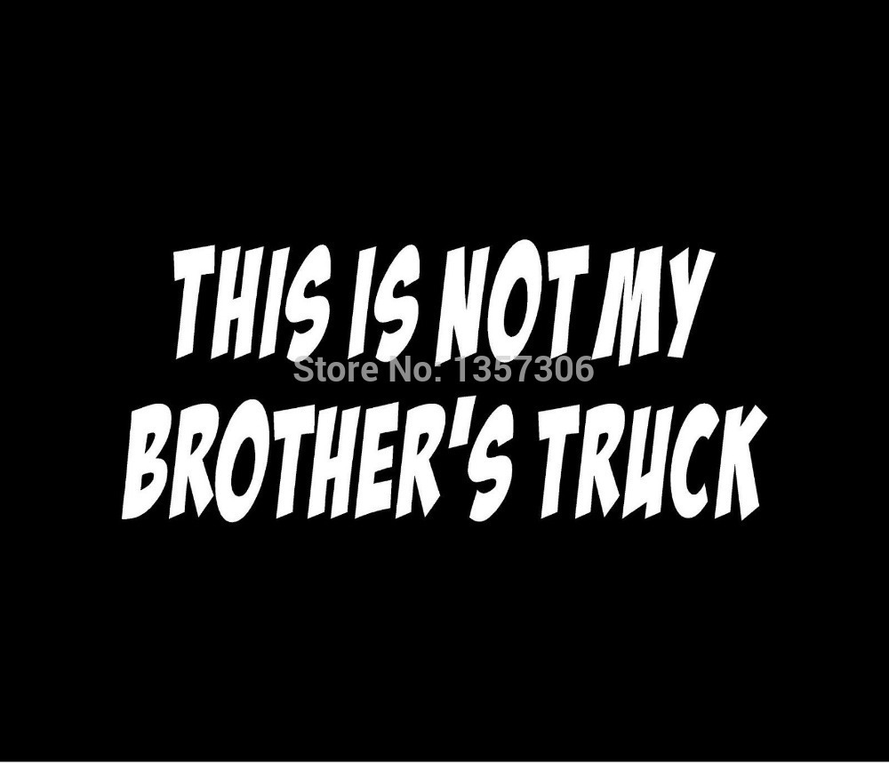 Hot Sale This Is Not My Brother's Truck Vinyl Decal for Car Window Truck SUV Bumper Auto Door Car Sticker 8 Colors(China (Mainland))