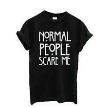 Buy 7 Styles Women Casual Short Sleeve O-Neck Shirts Cotton 'Normal people scare me' Printed Tops Fashion Summer T-Shirts S-2XL for $3.07 in AliExpress store