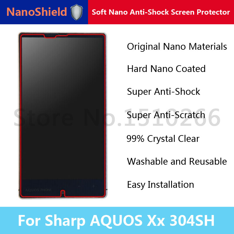 NanoShield Soft Nano Anti-Shock Anti-Scratch Anti-Burst Screen Protector Mobile Phone Protective Film For Sharp AQUOS Xx 304SH(China (Mainland))