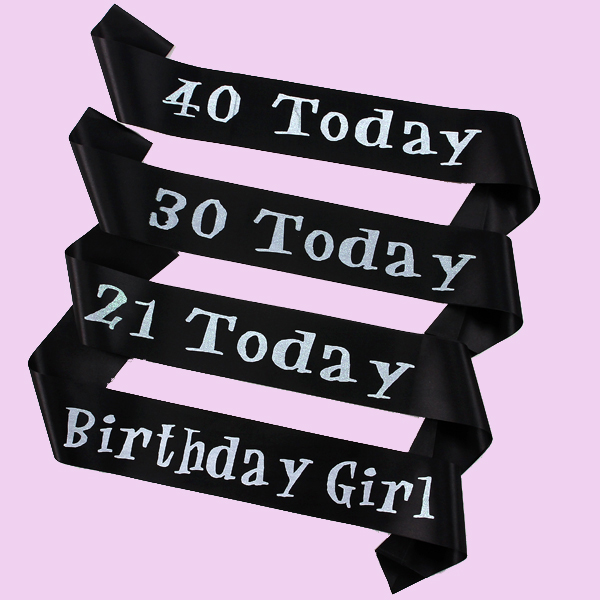 Happy birthday sash printing birthday girl, 21 - 40 today fashion souvenirs love my ages Black band event party supplies(China (Mainland))