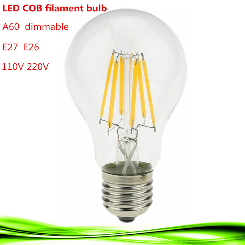 Retro LED Filament Light LED Bulb E27 E26 dimmable 2W 4W 6W 8W 110V / 220V A60 Clear Glass vintage edison lamp warm/pure white(China (Mainland))