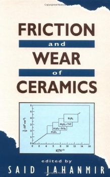 Friction and Wear of Ceramics: 6 (Materials Engineering)... 1 ed.(China (Mainland))