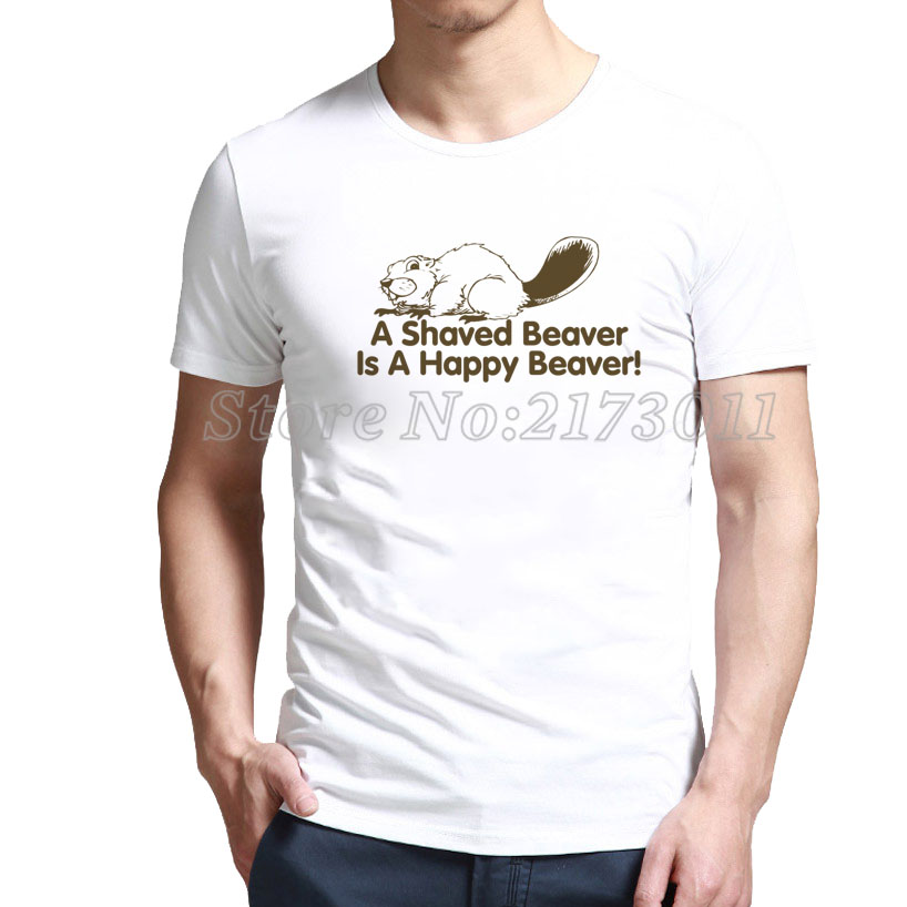 Shopping Apparel A Shaved Beaver Is A Happy Beaver T-shirt with up to % 80 off(China (Mainland))