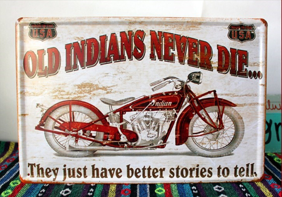 Barn Garage Signs : Old indians never die better story to tell metal tin signs