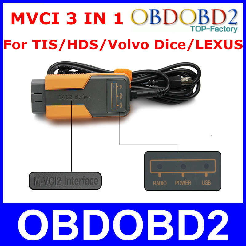 Big Sale MVCI Scanner For TIS / HDS / Volvo Dice / LEXUS 3 IN 1 M-VCI Diagnostic Interface M-VCI2 Latest Software TIS Techstream(China (Mainland))