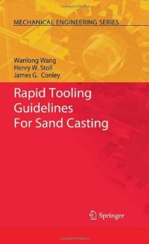 Rapid Tooling Guidelines For Sand Casting (Mechanical Engine... 1 ed.(China (Mainland))
