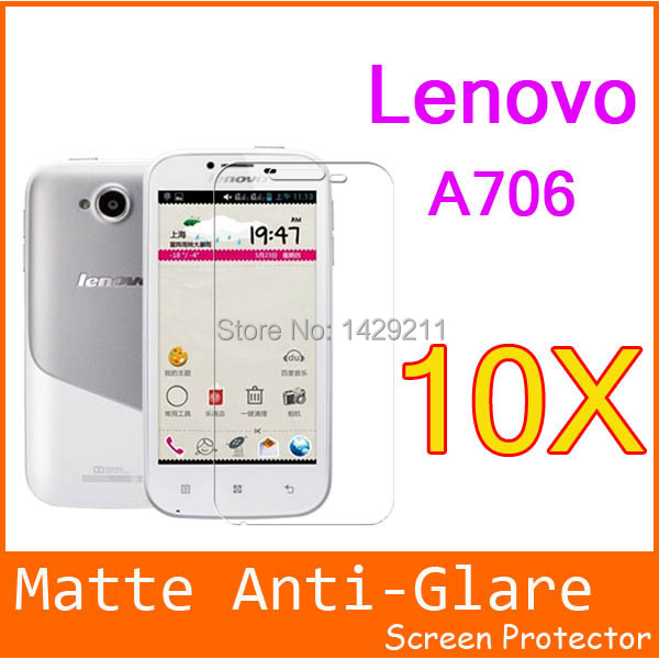 10X Cell Phone Matte Anti-Glare screen protector Display Saver LCD film For Lenovo lephone A706 706 free shipping(China (Mainland))