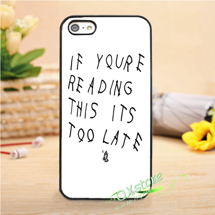 drake if you re reading this it's too late cd fashion phone cover case for iphone 4 4s 5 5s SE 5c 6 6s 6plus & 6s plus #Q164(China (Mainland))