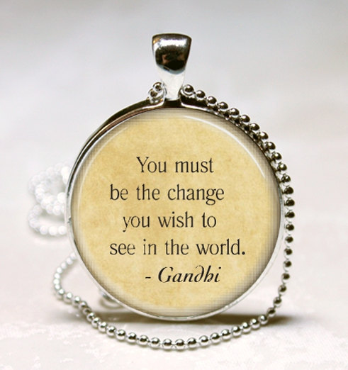 mahatma gandhi quote necklace be the change you wish to