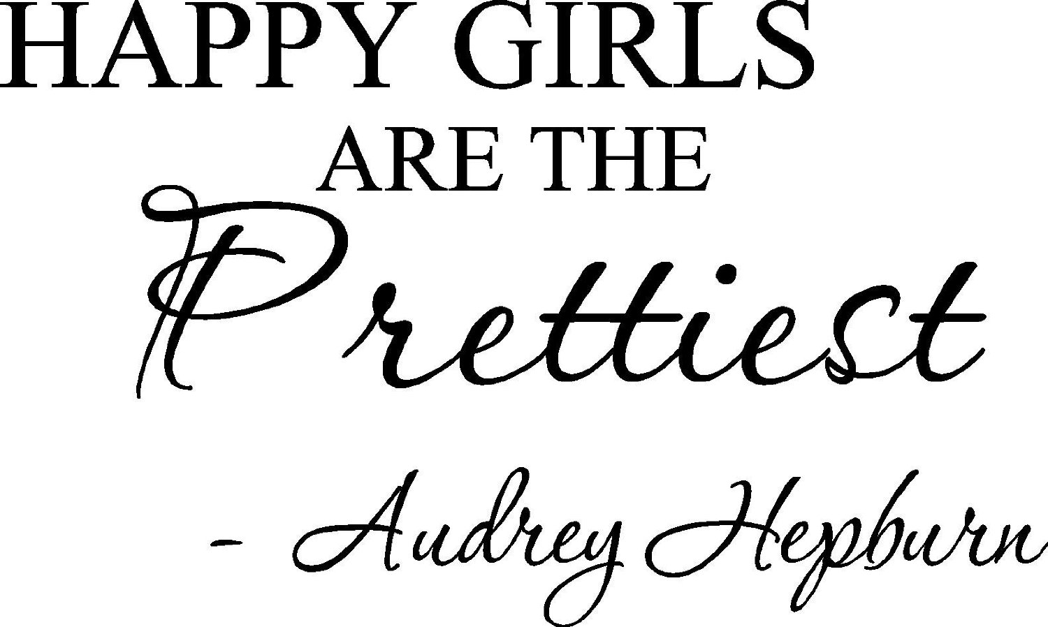 Happy girls are the prettiest. Audrey Hepburn. Vinyl wall art Inspirational quotes and saying home decor decal sticker(China (Mainland))