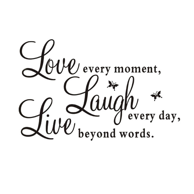LHLL-Live every moment,Laugh every day, Love beyond words Quote Black Words Room Art Mural Wall Sticker Decal(China (Mainland))