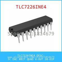 Hot Sell Integrated Circuits Original TLC7226INE4 IC DAC 8BIT QUAD V-OUT 20-DIP 7226 TLC7226 1pcs