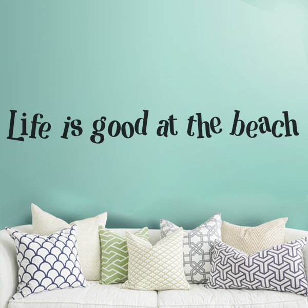 Life is good at the beach wall words vinyl lettering art for Life is good home decor