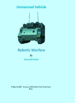 Unmanned Robotic Warfare (Lance Winslow Future Military Weap... First ed.(China (Mainland))