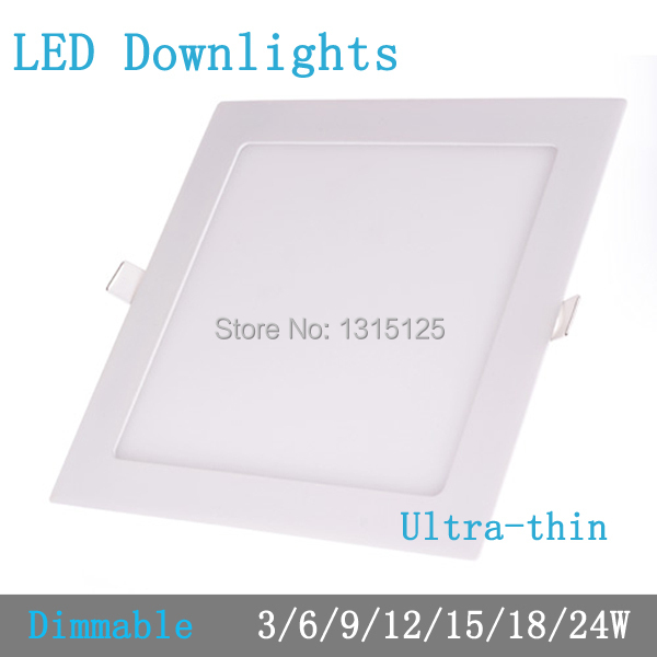 Thickness 3W/6W/9W/12W/15W/18W/24W dimmable LED downlight Square LED panel Ceiling Recessed Light bulb lamp AC85-265V smd2835(China (Mainland))