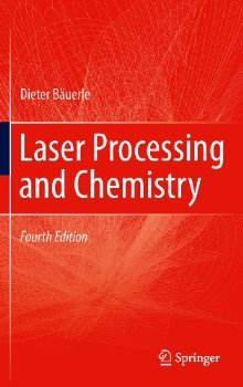 Laser Processing and Chemistry... 4 ed.(China (Mainland))