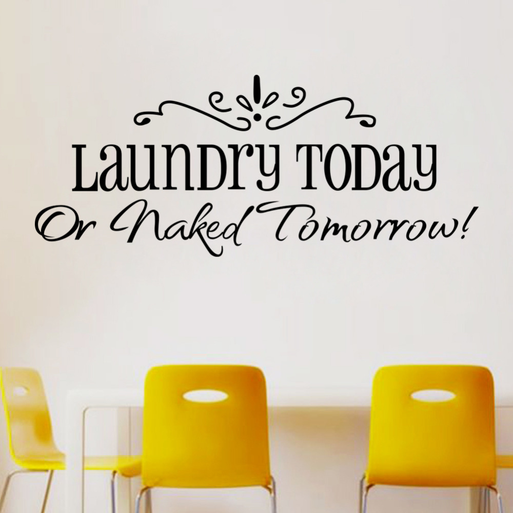 aliexpresscom buy wall stickers laundry today or naked tomorrow home decor quote wall decals 8032 removable kitchen vinyl wall mural from reliable