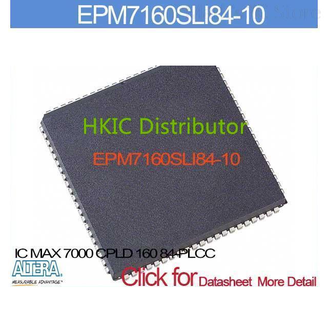EPM7160SLI84-10 IC 7000 CPLD 160 84-PLCC EPM7160SLI84 7160SLI8 EPM7160SL 7160SLI84 EPM7160S 7160SLI84(China (Mainland))