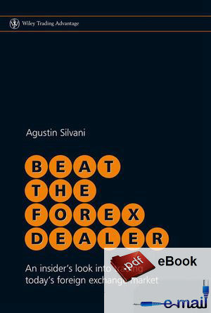 Beat the Forex Dealer An insider's look into trading today's foreign exchange market(China (Mainland))