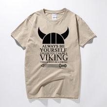 תמיד להיות עצמך אלא אם כן ויקינג mens t חולצה רגנר valhalla אודין מצחיק t חולצות קיץ למעלה camiseta כותנה קצר שרוול חולצת טי(China)